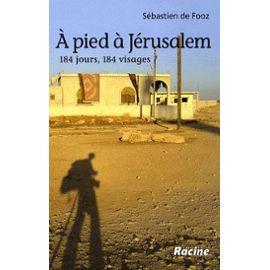 Fooz-Sebastien-De-A-Pied-A-Jerusalem-184-Jours-184-Visages-Livre-894179406_ML